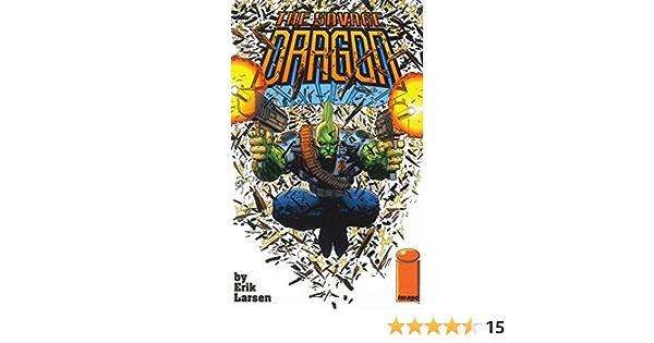 Ebook Savage Dragon Vol 1 Baptism Of Fire By Erik Larsen