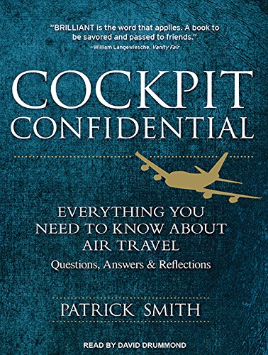 Cockpit Confidential: Everything You Need to Know About Air Travel: Questions, Answers, and Reflections by Tantor Audio