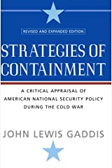 Strategies of Containment: A Critical Appraisal of American National Security Policy during the Cold War Paperback