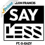 Say Less (feat. G-Eazy) [Explicit]