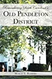 Remembering South Carolina's Old Pendleton District (American Chronicles)