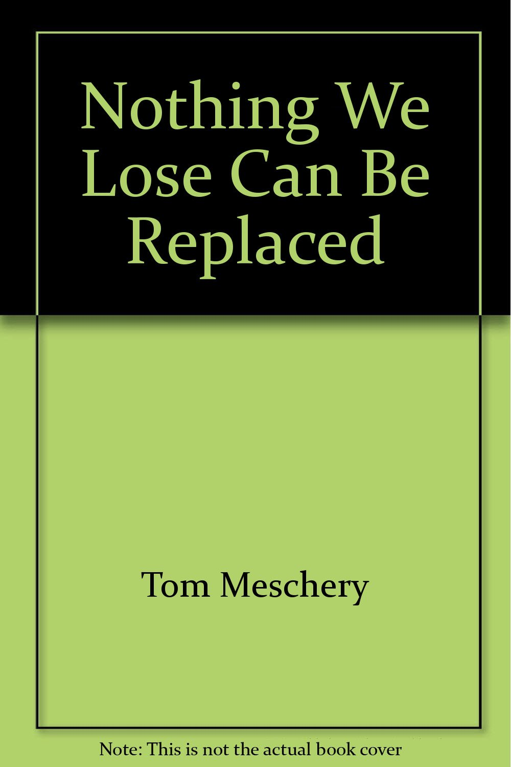 Nothing We Lose Can Be Replaced Tom Meschery