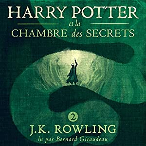 Harry Potter et la Chambre des Secrets (Harry Potter 2) Audiobook by J.K. Rowling Narrated by Bernard Giraudeau