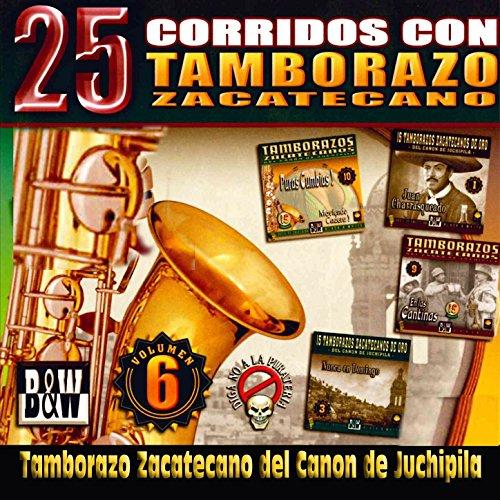 ... 25 Corridos Con Tamborazo Zaca.