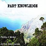 Fart Knowledge | Jeffrey Jeschke