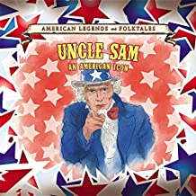 Uncle Sam: An American Icon (American Legends and Folktales)
