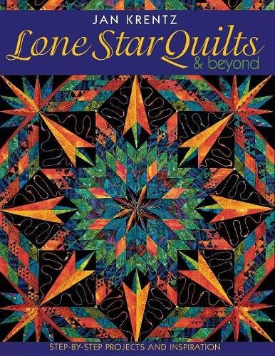 Lone Star Quilts & Beyond: Step-by-Step Projects and Inspiration ebook