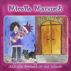 Mirella kommt in die Schule (Mirella Manusch, das kleine Vampirmädchen 2)