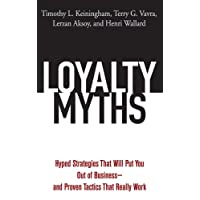 Loyalty Myths: Hyped Strategies That Will Put You Out of Business -- and Proven Tactics That Really Work