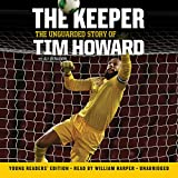 The Keeper, Young Readers' Edition: The Unguarded Story of Tim Howard