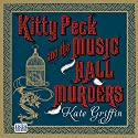 Kitty Peck and the Music Hall Murders Audiobook by Kate Griffin Narrated by Nicole Davis
