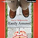Easily Amused Audiobook by Karen McQuestion Narrated by Kate Rudd