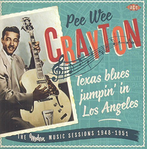 Pee Wee Crayton-Texas Blues Jumpin In Los Angeles The Modern Music Sessions 1948-1951-CD-FLAC-2014-NBFLAC Download