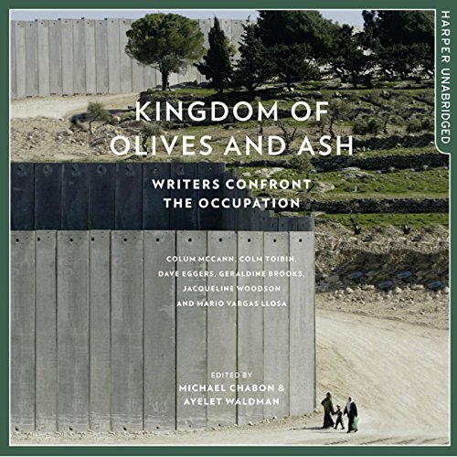 Kingdom of Olives and Ash: Writers Confront the (Daves Olives)