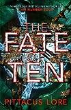 The Fate of Ten: Lorien Legacies Book 6 (The Lorien Legacies, Band 6)