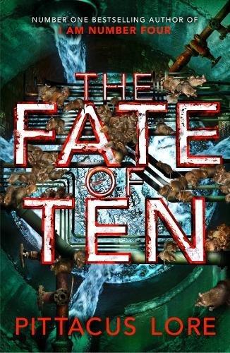 The Fate Of Ten  Lorien Legacies Book 6  Lorien Legacies Book 06  The Lorien Legacies Band 6