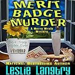 Merit Badge Murder: Merry Wrath Mystery, Book 1 | Leslie Langtry