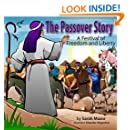 The Passover Story: A Festival of Freedom and Liberty (Children's Books with Good Values)(Jewish Holidays)(Picture Book) (Jewish Holidays Series for Children)