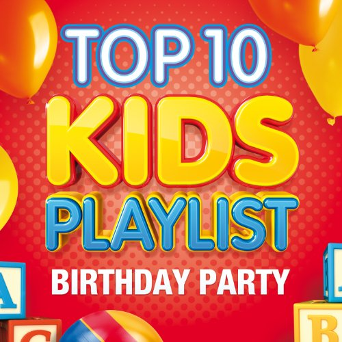 Top 10 Kids Playlist - Birthday (Birthday Party List)