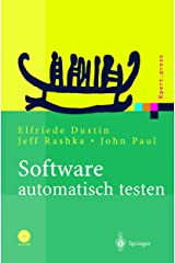 Software automatisch testen: Verfahren, Handhabung und Leistung (Xpert.press) (German Edition) Paperback