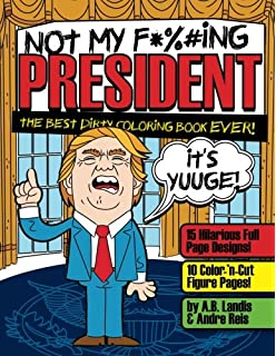 Amazon Com F Ck Trump An Adult Coloring Book Volume 1