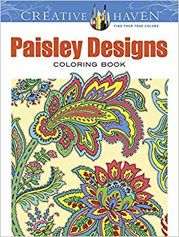 creative haven paisley designs collection coloring book adult coloring dover marty noble kelly a baker robin j baker 9780486803555 amazoncom - Dover Coloring Books For Adults