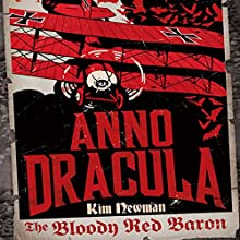 The Bloody Red Baron: Anno Dracula Book 2 Audiobook by Kim Newman Narrated by William Gaminara