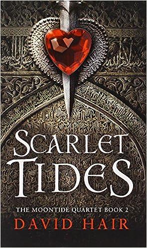 Scarlet Tides (The Moontide Quartet)  David Hair  9781623656386   Amazon.com  Books ee475039e20