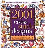 Cross Stitch Designs 2001, Better Homes and Gardens Books Staff, 0696221535