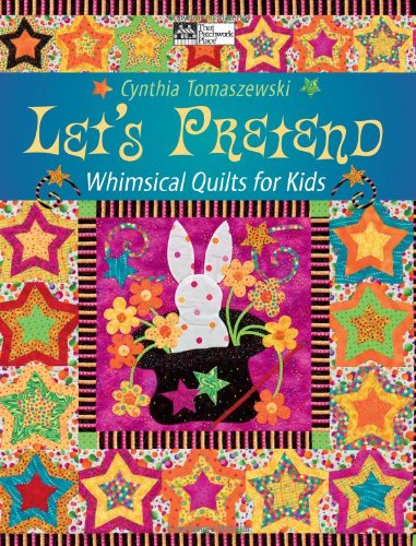 Let's Pretend: Whimsical Quilts for Kids