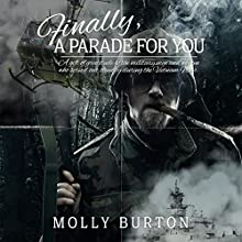 Finally a Parade For You Audiobook by Molly Burton Narrated by Gregg Rizzo