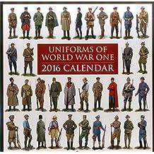 2016 Calendar: Uniforms of World War One
