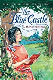 The Blue Castle, L. M. Montgomery, 1402289367