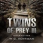 Twins of Prey 3: Ascension | W.C. Hoffman