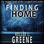 Finding Home: The Ravaged Land Series, Book 2 | Kellee L. Greene