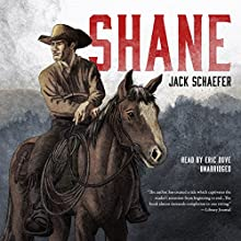 Shane Audiobook by Jack Schaefer Narrated by Eric G. Dove