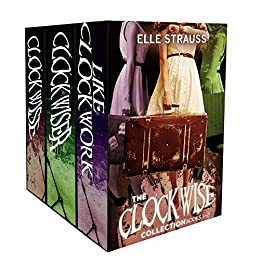 The Clockwise Collection Boxed Set 1-3: Young Adult Time Travel Romances by [Strauss, Elle]