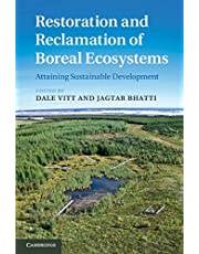 Restoration and Reclamation of Boreal Ecosystems: Attaining Sustainable Development