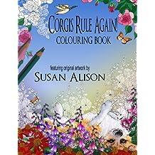 Corgis Rule Again! A dog lover's colouring book