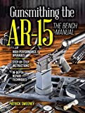 Gunsmithing the AR-15, The Bench Manual