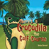 There s a Crocodile on the Golf Course