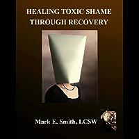 Healing Toxic Shame Through Recovery
