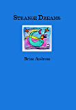 Strange Dreams: Collected Stories & Drawings (Mostly True Trilogy Book 4) (English Edition)