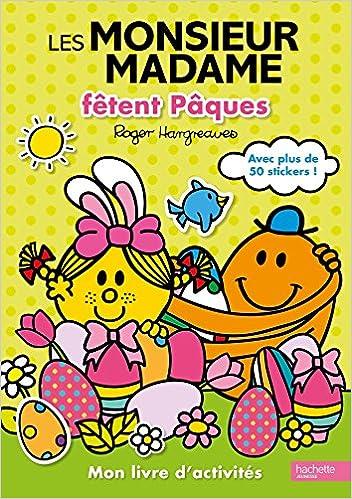 Amazon Fr Les Monsieur Madame Fetent Paques Mon Livre D