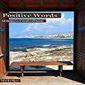 Positive Words: Life Changing Law of Attraction Affirmations Audiobook by Sheila Skye Narrated by Nora Grace