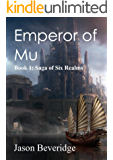 Emperor of Mu: An epic fantasy of mystery and intrigue (Saga of Six Realms Book 1)