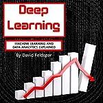 Deep Learning: Machine Learning and Data Analytics Explained | David Feldspar