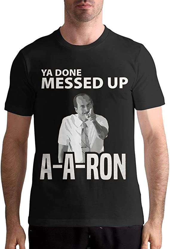 Ya Done Messed Up Aaron AA-Ron Man Leisure Athletic tee, XXL ...