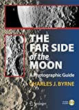 img - for The Far Side of the Moon: A Photographic Guide (Patrick Moore's Practical Astronomy Series) book / textbook / text book