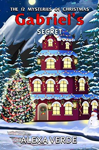 Gabriel's Secret (THE 12 MYSTERIES OF CHRISTMAS Book 2)
